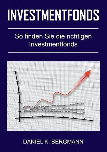 Investmentfonds: So finden Sie die richtigen Investmentfonds
