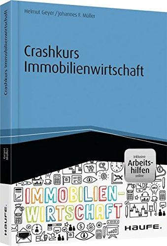 Crashkurs Immobilienwirtschaft - inkl. Arbeitshilfen online (Haufe Fachbuch)