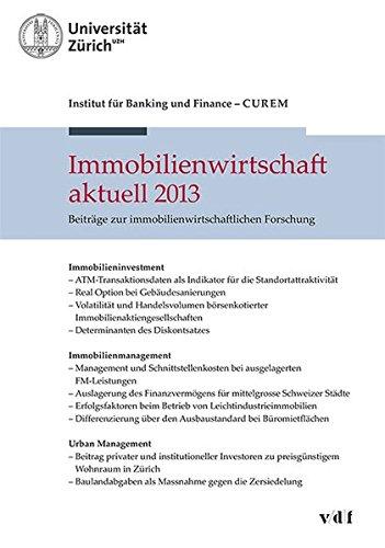 Immobilienwirtschaft aktuell 2013: Beiträge zur immobilienwirtschaftlichen Forschung (CUREM)