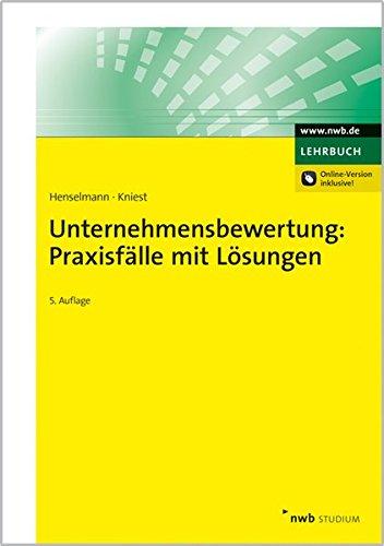 Unternehmensbewertung: Praxisfälle mit Lösungen (NWB Studium Betriebswirtschaft)