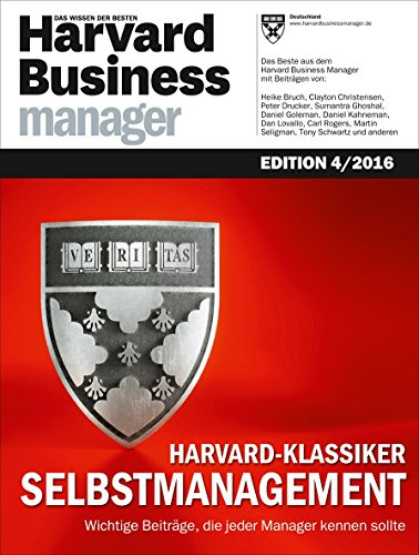 Harvard Business Manager Edition 4/2016: Harvard-Klassiker Selbstmanagement