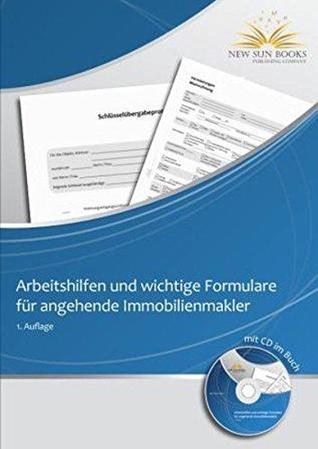 Arbeitshilfen und wichtige Formulare für angehende Immobilienmakler - mit CD im Buch