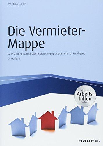 Die Vermieter-Mappe - inkl. Arbeitshilfen online: Musterbriefe, Formulare und Erläuterungen (Haufe Fachbuch)