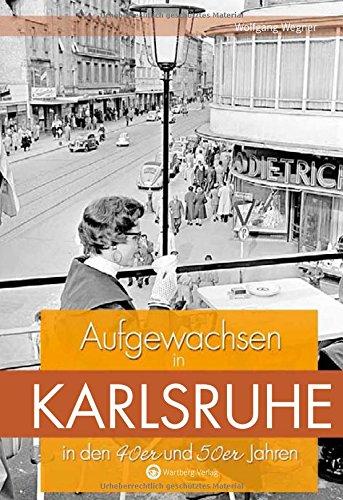 Aufgewachsen in Karlsruhe in den 40er und 50er Jahren