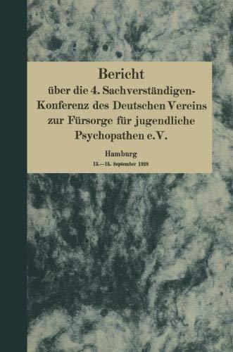 Bericht über die 4. Sachverständigen-Konferenz des Deutschen Vereins zur Fürsorge für jugendliche Psychopathen e.V.: Hamburg 13.-15. September 1928